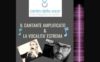 IL CANTANTE AMPLIFICATO E LA VOCALITA' ESTREMA